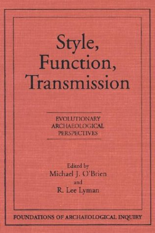 9780874807479: Style, Function, Transmission : Evolutionary Archaeological Perspectives (Foundations of Archaeological Inquiry)