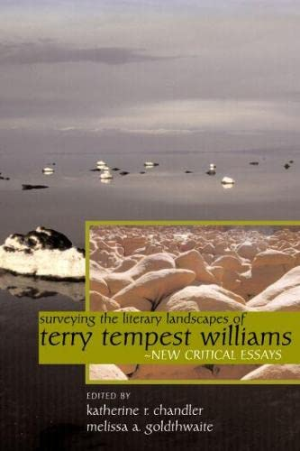 9780874807707: Surveying the Literary Landscapes of Terry Tempest Williams