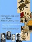 9780874807929: The Salt Lake City 14th Ward Album Quilt, 1857: Stories of the Relief Society Women and their Quilt