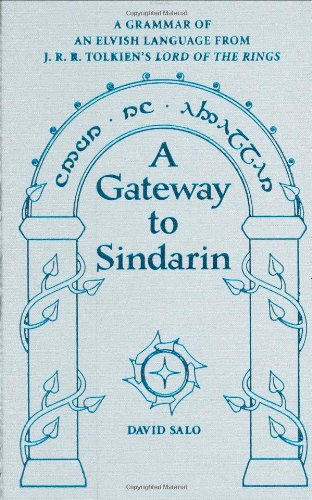 9780874808001: A Gateway To Sindarin: A Grammar of an Elvish Language from J.R.R. Tolkien's Lord of the Rings