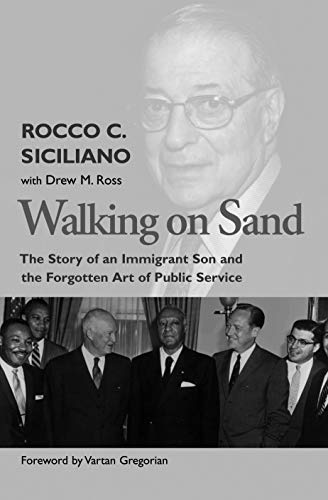 Walking on Sand: The Story of an Immigrant Son and the Forgotten Art of Public Service (Signed): ...