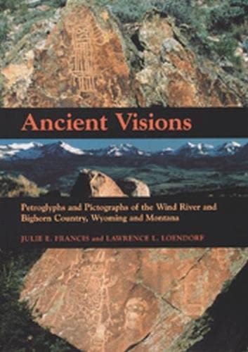 9780874808100: Ancient Visions: Petroglyphs and Pictographs of the Wind River and Bighorn Country, Wyoming and Montana