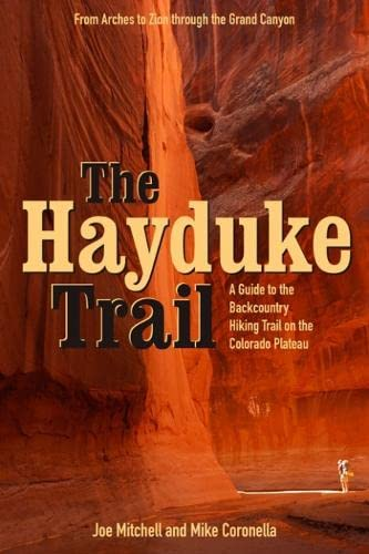 9780874808131: The Hayduke Trail: A Guide to the Backcountry Hiking Trail on the Colorado Plateau