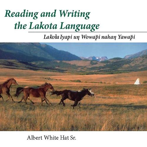 9780874808872: Reading and Writing the Lakota Language: Lakota Iyapi Un Wowapi Nahan Yawapi