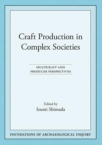 Craft Production in Complex Societies: SHIMADA (Izumi) editor