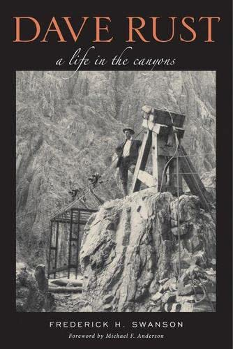9780874809152: Dave Rust: A Life in the Canyons