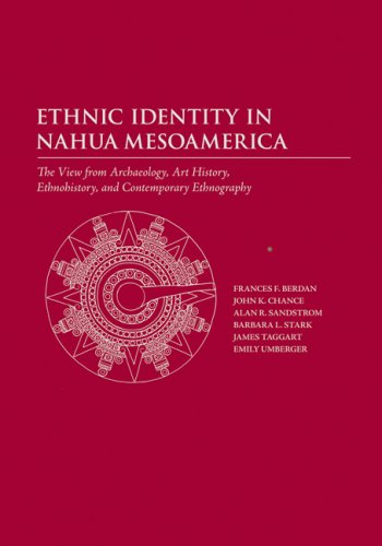 9780874809176: Ethnic Identity in Nahua Mesoamerica: The View from Archaeology, Art History, Ethnohistory, and Contemporary Ethnography