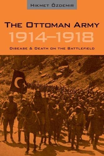 9780874809237: The Ottoman Army 1914 - 1918: Disease and Death on the Battlefield (Utah Series in Turkish and Islamic Stud)