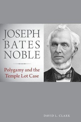 9780874809374: Joseph Bates Noble: Polygamy and the Temple Lot Case