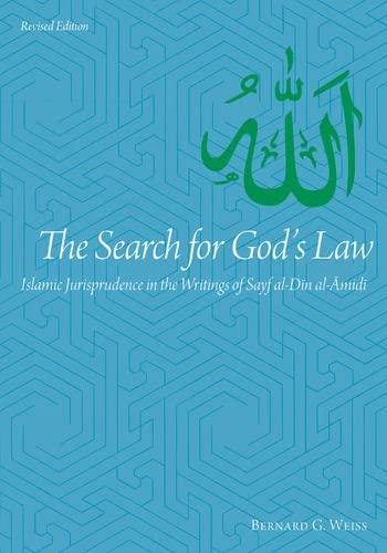 9780874809381: The Search for God's Law: Islamic Jurisprudence in the Writings of Sayf al-Din al-Amidi (Utah Series in Turkish and Islamic Stud)