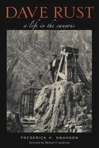 9780874809442: Dave Rust: A Life in the Canyons