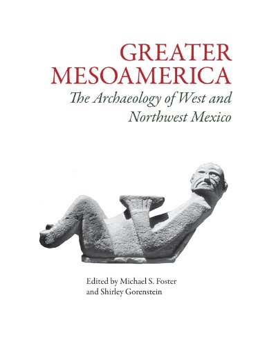 9780874809503: Greater Mesoamerica: The Archaeology of West and Northwest Mexico