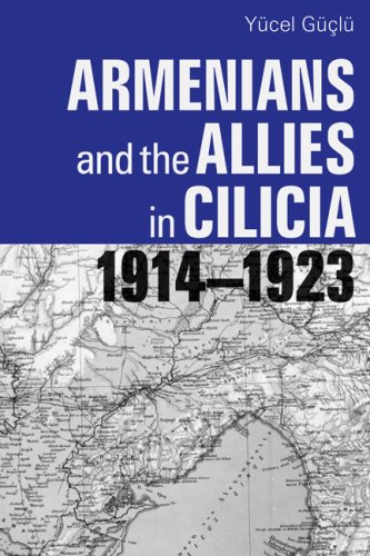 Armenians and the Allies in Cilicia, 1914-1923 (Utah Series in Turkish and Islamic Stud): Guclu, ...