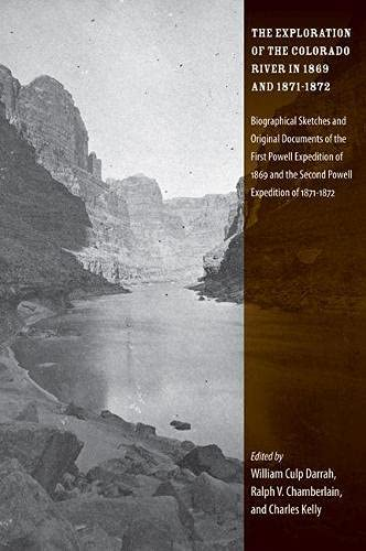 9780874809633: The Exploration of the Colorado River in 1869 and 1871-1872: Biographical Sketches and Original Documents of the First Powell Expedition of 1869 and the Second Powell Expedition of 1871-1872