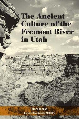 9780874809961: The Ancient Culture of the Fremont River in Utah: Report on the Explorations under the Claflin-Emerson Fund, 1928-1929