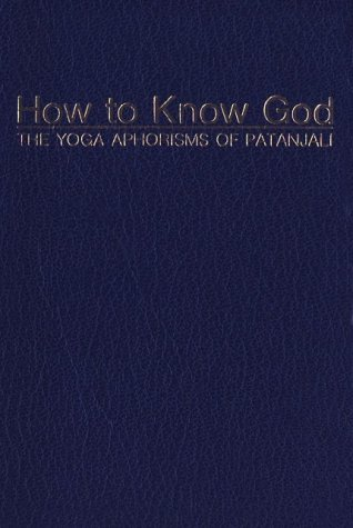 9780874810103: How to Know God: The Yoga Aphorisms of Patanjali