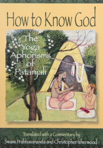 How to Know God: The Yoga Aphorisms: Prabhavananda, Swami (Translator)/