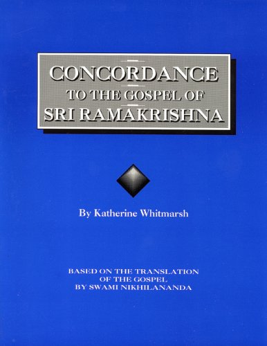 Concordance to the Gospel of Sri Ramakrishna: Whitmarsh, Katherine compiled and edited by