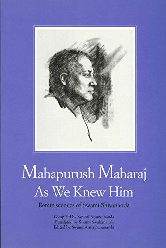 Mahapurush Maharaj As We Knew Him: Swami Apurvananda; translated