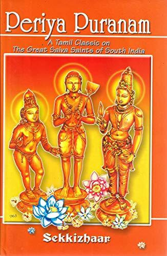 Periya Puranam: A Tamil Classic on the: Sekkizhaar