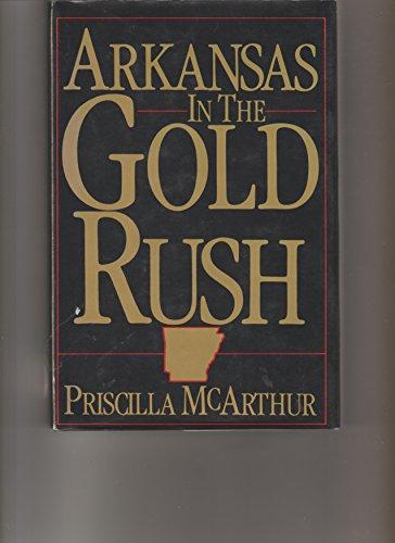 Arkansas in the Gold Rush: McArthur, Priscilla