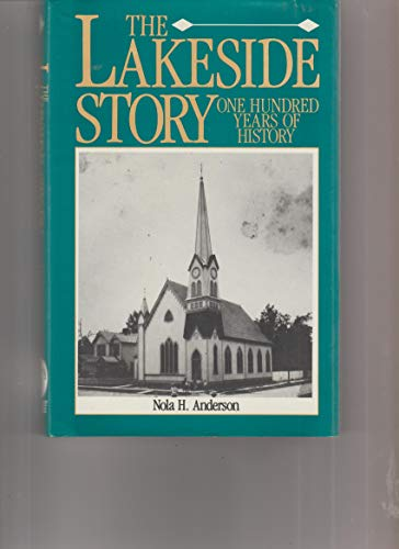The Lakeside Story: One Hundred Years of History: Nola H. Anderson