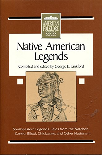 NATIVE AMERICAN LEGENDS; SOUTHEASTERN LEGENDS: Lankford, George, ed.