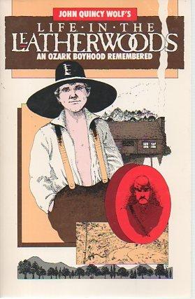 9780874830552: Life in the Leatherwoods: An Ozark Boyhood Remembered