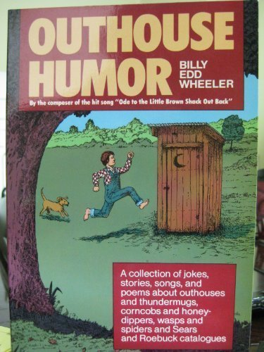 9780874830583: Outhouse Humor: A Collection of Jokes, Stories, Songs, and Poems About Outhouses and Thundermugs, Corncobs and Honey-Dippers, Wasps and Spiders, and