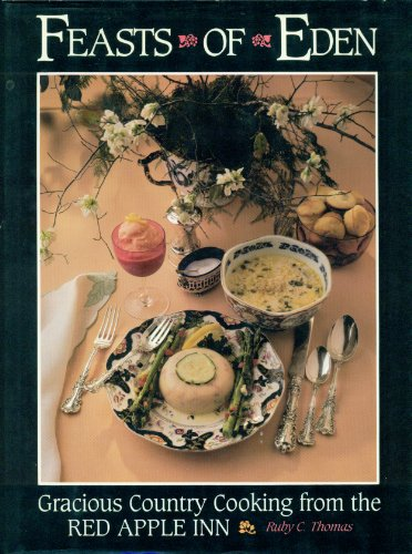 Feasts of Eden: Gracious Country Cooking from the Red Apple Inn: Thomas, Ruby