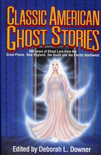 Classic American Ghost Stories: Deboarh Downer