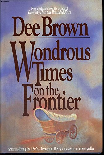 9780874831818: Wondrous Times on the Frontier