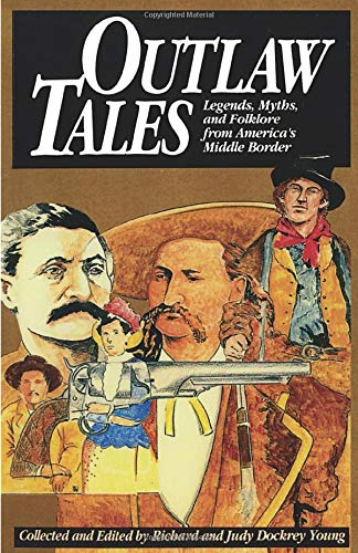 9780874831955: Outlaw Tales: Legends, Myths, and Folklore from America's Middle Border