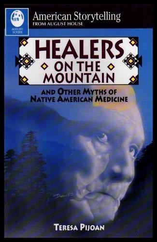 9780874832693: Healers on the Mountain/and Other Myths of Native American Medicine: Traditional Native American Stories for Cleansing, Healing, Testing, and Preserv