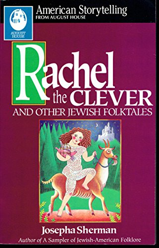 Rachel the Clever and Other Jewish Folktales: Josepha Sherman