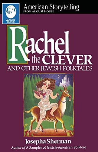 Rachel The Clever (American Storytelling): Josepha Sherman