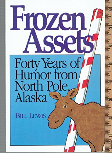 9780874833355: Frozen Assets: Forty Years of Humor from North Pole, Alaska