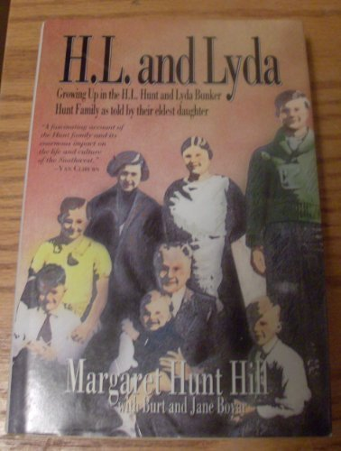 H.L. and Lyda: Growing Up in the H.L. Hunt and Lyda Bunker Hunt Family as Told By Their Eldest Da...