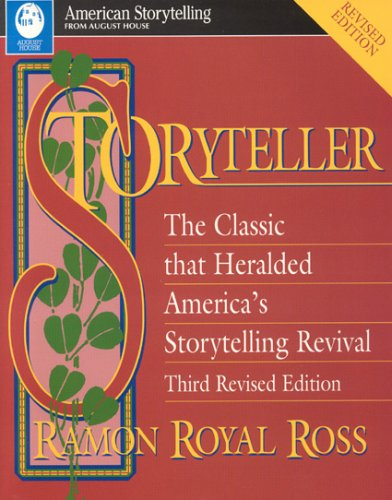 Storyteller: The Classic that Heralded America's Storytelling Revival: Ross, Ramon Royal