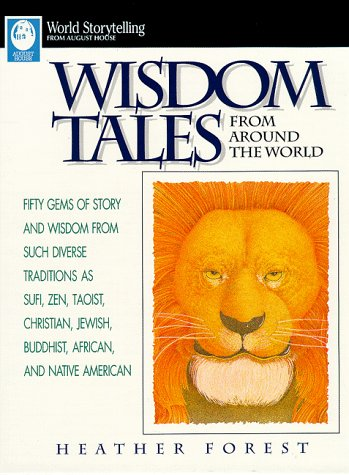 9780874834789: Wisdom Tales from Around the World: Fifty Gems of Story and Wisdom for Such Diverse Traditions As Sufi, Zen, Taoist, Christian, Jewish, Buddhist, African, and Native American (World Storytelling)