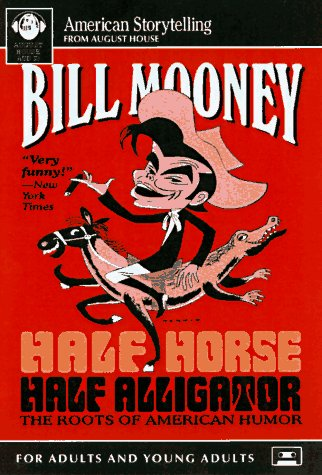 9780874834949: Half Horse Half Alligator (American Storytelling)