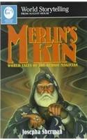 9780874835236: Merlin's Kin: World Tales of the Heroic Magician (World Storytelling)