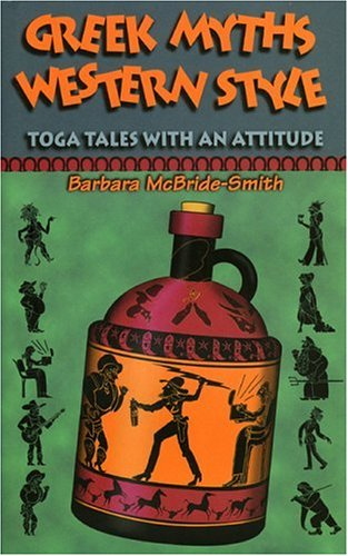 9780874835243: Greek Myths, Western Style: Toga Tales With An Attitude