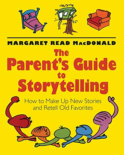 9780874836189: The Parents' Guide to Storytelling: How to Make Up New Stories and Retell Old Favorites