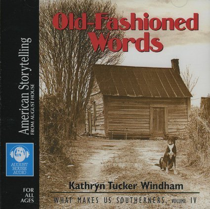 Old-Fashioned Words (What Makes Us Southerners) (0874836603) by Windham, Kathryn Tucker