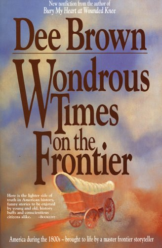 9780874836752: Wondrous Times on the Frontier