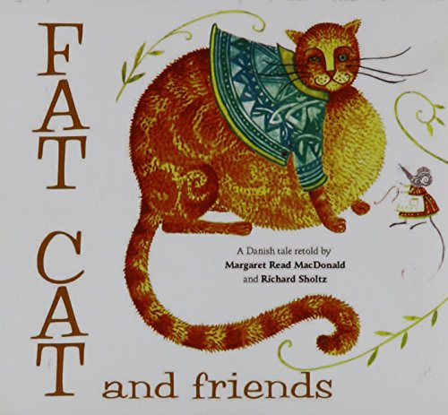 Fat Cat and Friends: Margaret Read MacDonald, Richard Scholtz