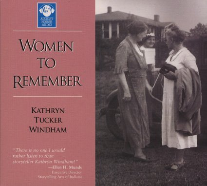 Women to Remember (9780874836912) by Kathryn Tucker Windham