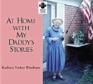 9780874836929: At Home With My Daddy's Stories