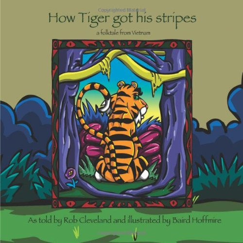 9780874837995: How Tiger Got His Stripes: A Folktale from Vietnam (Story Cove: a World of Stories)